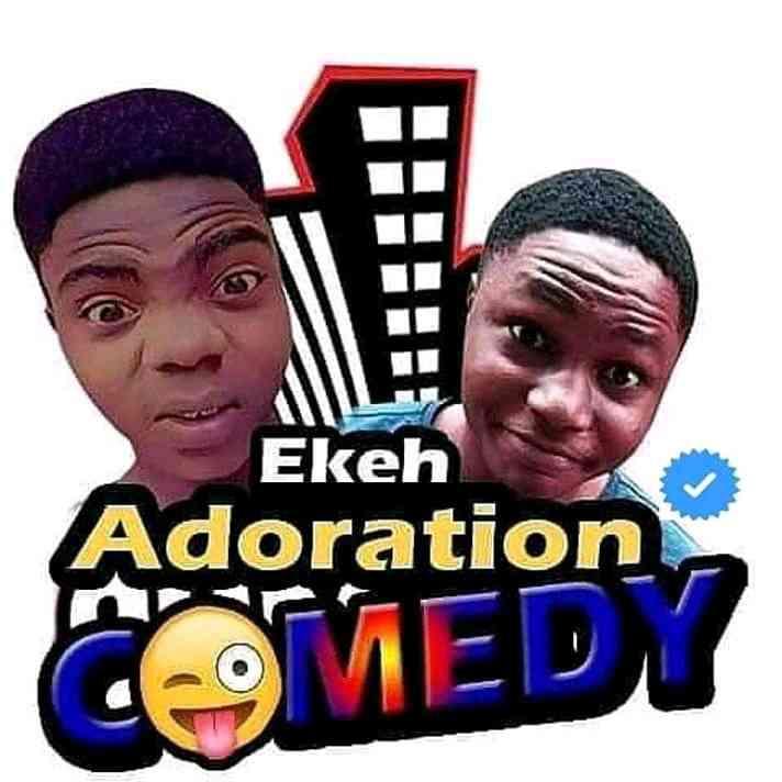 Ekeh Adoration Comedy